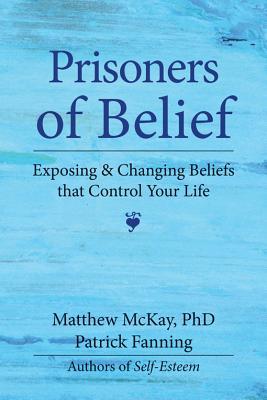 Prisoners of Belief By Mackay, Matthew/ Fanning, Patrick